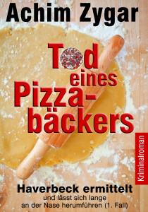 Achim Zygar: Tod eines Pizzabäckers