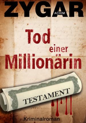 Achim Zygar: Tod einer Millionärin. Haverbeck ermittelt und blickt in menschliche Abgründe